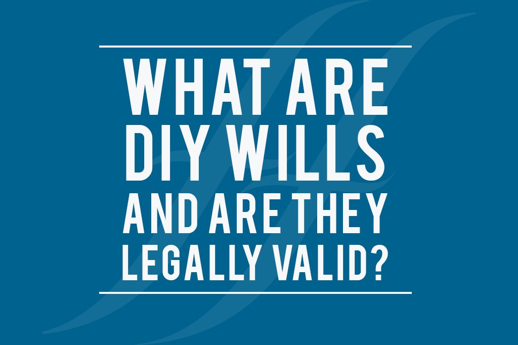 """image reads """"what are DIY wills and are they legally valid?"""""""