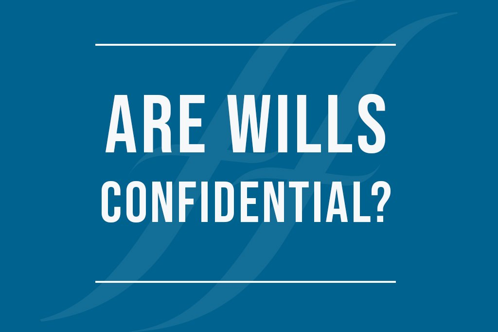 """image reads """"are wills confidential?"""""""