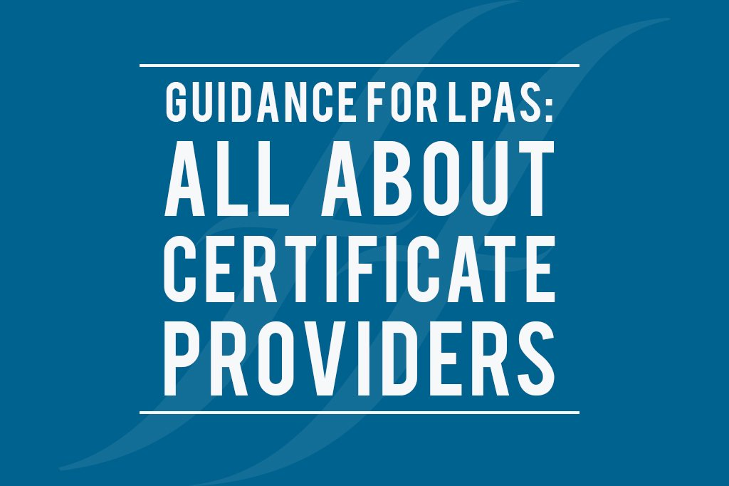 """image reads """"Guidance for LPAs: All about certificate providers"""""""